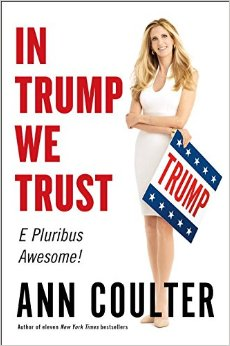 Coulter mocks the experts: Could there be a more perfect candidate in 2016 than Donald Trump?