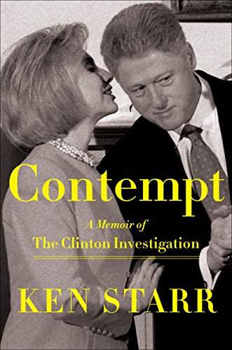 Kenneth Starr on Hillary and the truth: 'Her strained performance struck us as preposterous'